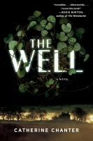 The Well : A Novel by Chanter, Catherine © 2015 (Added: 8/18/15)