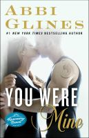 You Were Mine : A Rosemary Beach Novel by Glines, Abbi © 2014 (Added: 3/18/15)