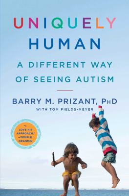 cover of Uniquely human : a different way of seeing autism