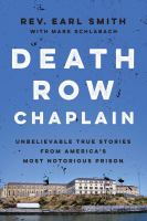 Death Row Chaplain : Unbelievable True Stories From America's Most Notorious Prison by Smith, Earl A. © 2015 (Added: 8/13/15)