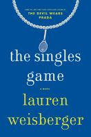 The Singles Game by Weisberger, Lauren © 2016 (Added: 7/12/16)