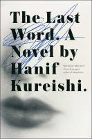The Last Word : A Novel by Kureishi, Hanif © 2015 (Added: 7/17/15)