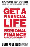 Get A Financial Life : Personal Finance In Your Twenties And Thirties by Kobliner, Beth © 2017 (Added: 5/17/17)