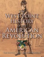 The West Point History Of The American Revolution by Rogers, Clifford J., editor © 2017 (Added: 4/12/18)