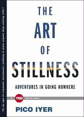 cover of The Art of Stillness: Adventures in Going Nowhere