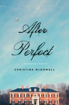 cover of After perfect : a daughter's memoir