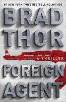 Foreign Agent : A Thriller by Thor, Brad © 2016 (Added: 6/14/16)