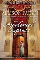 The Accidental Empress by Pataki, Allison © 2015 (Added: 3/3/15)