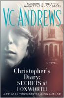 Christopher's Diary : Secrets Of Foxworth by Andrews, V. C. (Virginia C.) © 2014 (Added: 3/19/15)