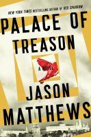 Palace Of Treason : A Novel by Matthews, Jason © 2015 (Added: 7/20/15)