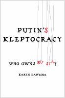 Putin's Kleptocracy : Who Owns Russia? by Dawisha, Karen © 2014 (Added: 3/2/15)