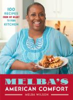 Melba's American Comfort : 100 Recipes From My Heart To Your Kitchen by Wilson, Melba © 2016 (Added: 8/23/16)