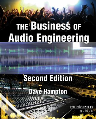 The Business of Audio Engineering, 2nd ed.