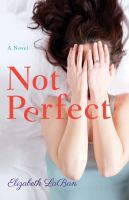 Not Perfect by LaBan, Elizabeth © 2018 (Added: 4/20/18)