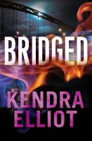 Bridged by Elliot, Kendra © 2015 (Added: 2/2/16)