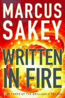 Written In Fire by Sakey, Marcus © 2016 (Added: 2/9/16)