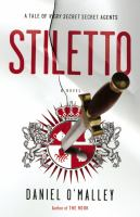 Stiletto: a Novel by Daniel O'Malley