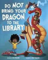 Do+not+bring+your+dragon+to+the+library by Gassman, Julie © 2016 (Added: 8/30/16)