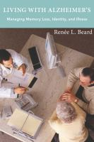 Living With Alzheimer's : Managing Memory Loss, Identity, And Illness by Beard, Renâee L. © 2016 (Added: 8/30/16)