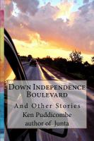 Down independence boulevard : And other stories