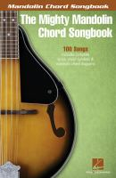The Mighty Mandolin Chord Songbook : 100 Songs, Includes Complete Lyrics, Chord Symbols & Mandolin Chord Diagrams by  © 2015 (Added: 11/7/17)