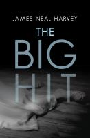 The Big Hit : A Novel by Harvey, James Neal © 2014 (Added: 1/12/15)