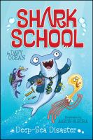 Book cover: Shark School: Deep Sea Disaster