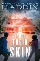 Under+their+skin by Haddix, Margaret Peterson © 2016 (Added: 1/26/16)
