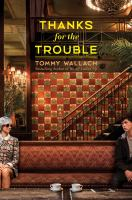 Thanks For The Trouble by Wallach, Tommy © 2016 (Added: 5/24/16)