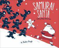 Samurai+santa++a+very+ninja+christmas by Pingk, Rubin © 2015 (Added: 5/2/19)