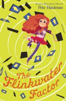 The+flinkwater+factor++a+novel+in+five+thrilling+episodes by Hautman, Pete © 2015 (Added: 1/21/16)