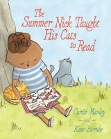 The+summer+nick+taught+his+cats+to+read by Manley, Curtis © 2016 (Added: 7/11/16)