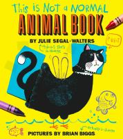 This+is+not+a+normal+animal+book by Segal-Walters, Julie © 2017 (Added: 12/11/17)