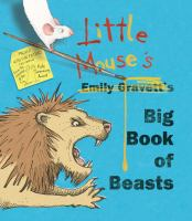 Little+mouses+big+book+of+beasts by Gravett, Emily © 2016 (Added: 9/26/16)