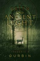 A Green And Ancient Light by Durbin, Frederic S. © 2016 (Added: 7/22/16)