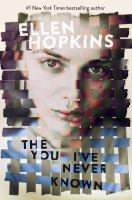 The You I've Never Known by Hopkins, Ellen © 2017 (Added: 2/1/17)