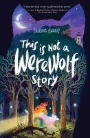 This+is+not+a+werewolf+story by Evans, Sandra © 2016 (Added: 8/17/16)