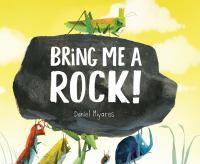 Bring+me+a+rock by Miyares, Daniel © 2016 (Added: 6/15/16)