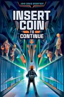 Insert+coin+to+continue by Anderson, John David © 2016 (Added: 12/6/16)