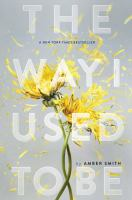 The Way I Used To Be by Smith, Amber © 2016 (Added: 6/2/16)