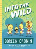 Into+the+wild++yet+another+misadventure by Cronin, Doreen © 2016 (Added: 5/3/16)