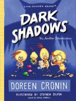 Dark+shadows++yes+another+misadventure by Cronin, Doreen © 2017 (Added: 3/14/17)