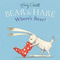 Bear++hare++wheres+bear by Gravett, Emily © 2016 (Added: 5/3/16)