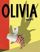 Olivia+the+spy by Falconer, Ian © 2017 (Added: 4/10/17)