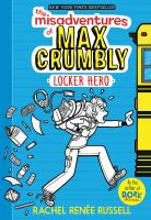 The+misadventures+of+max+crumbly++locker+hero by Russell, Rachel Renâee © 2016 (Added: 9/21/16)