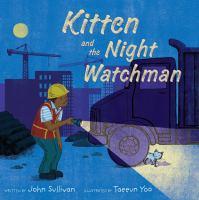Kitten+and+the+night+watchman by Sullivan, John © 2018 (Added: 10/11/18)