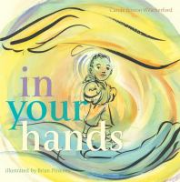 In+your+hands by Weatherford, Carole Boston © 2017 (Added: 12/4/17)