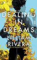 Dealing In Dreams by Rivera, Lilliam © 2019 (Added: 7/15/19)