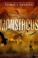 Monstrous : A Savage Novel by Sniegoski, Tom © 2017 (Added: 12/21/17)