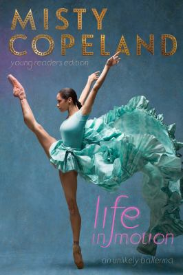 cover of Life In Motion : An Unlikely Ballerina